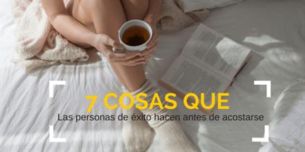 7 cosas que las personas de éxito hacen antes de acostarse